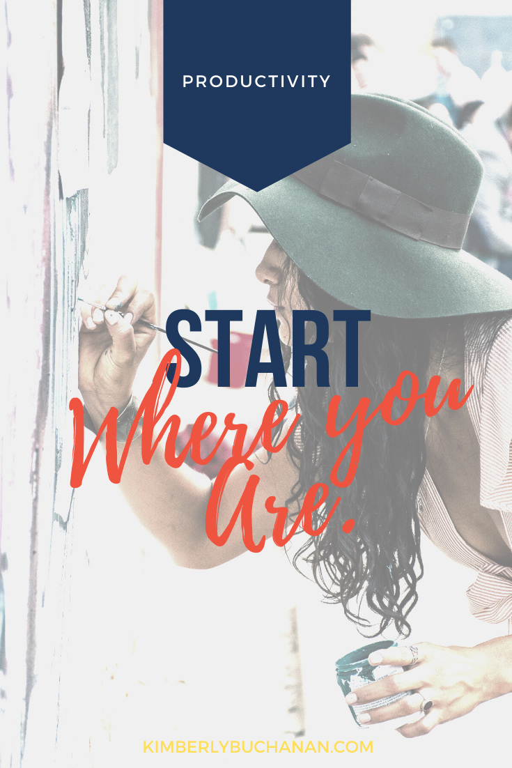 Start Where You Are Right Now