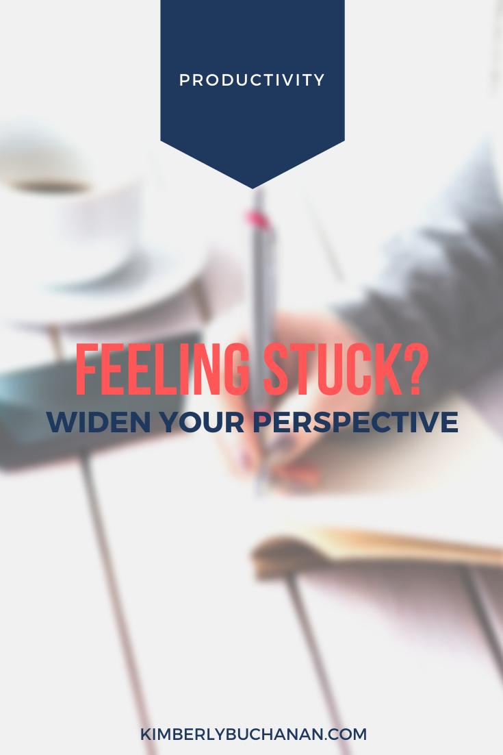 Feeling Stuck? Widen Your Perspective.