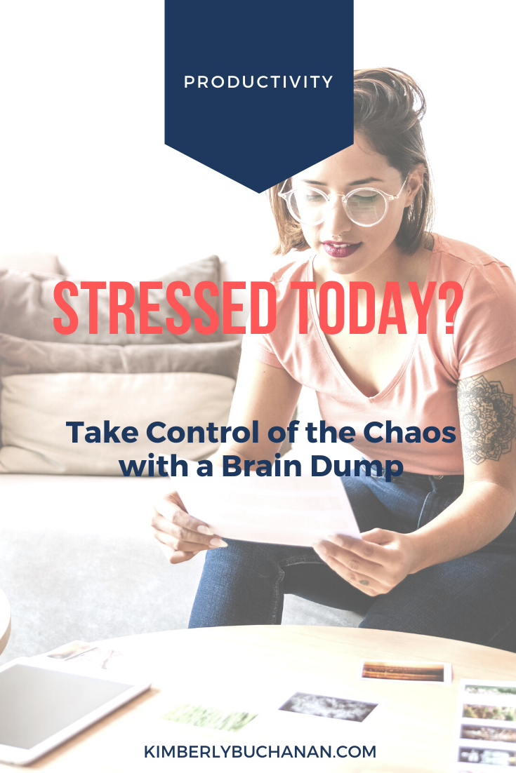 Stressed Today? Take Control of the Chaos with a Brain Dump.