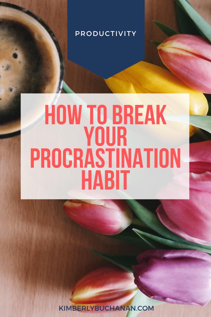 How to Break Your Procrastination Habit