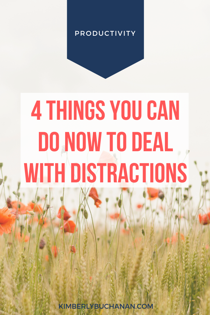4 Things You Can Do Now to Deal with Distractions