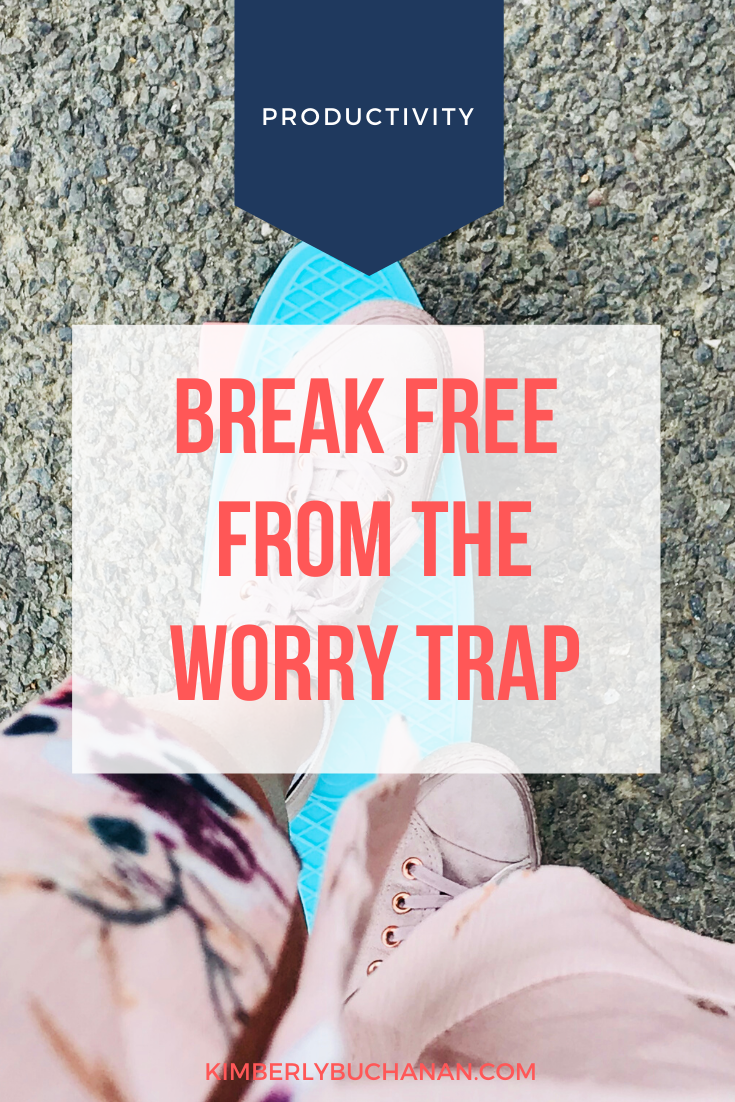 Break Free of the Worry Trap