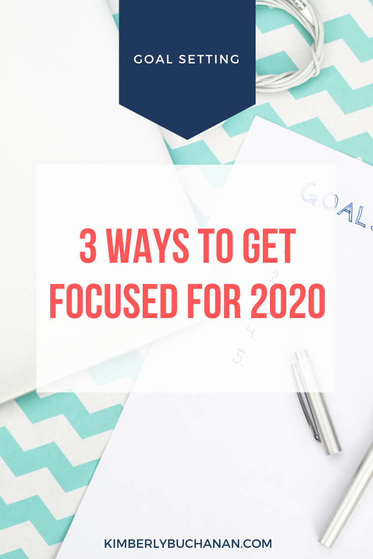 3 Ways to Get Focused for 2020