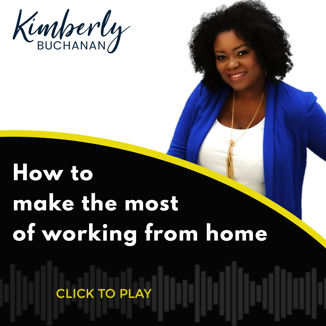[LISTEN IN] How to make the most of working from home