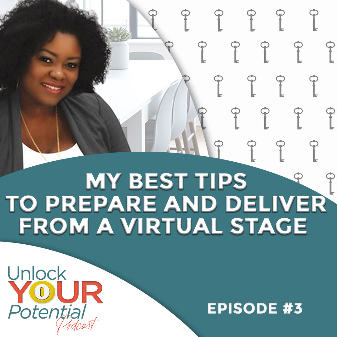 Episode 3: My Best Tips To Prepare And Deliver From A Virtual Stage