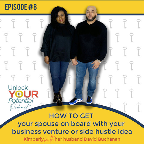 Episode 8: How to Get Your Spouse On Board with Your Business Venture or Side Hustle Idea