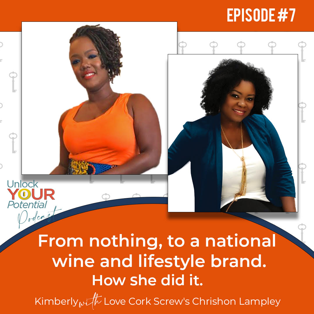 Episode 7: How this Wine Enthusiast went from nothing to a National Wine and Lifestyle Brand – Kimberly with Chrishon Lampley